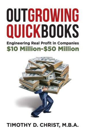 Outgrowing QuickBooks: Engineering Real Profit in Companies $10 Million-$50 Million